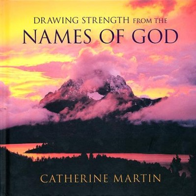 Drawing Strength from the Names of God   -     By: Catherine Martin