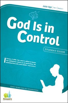 Answers Bible Curriculum: God Is in Control Junior High Student Guide Year 1 Quarter 4  -