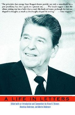 Reagan: A Life In Letters - eBook  -     By: Kiron K. Skinner, Annelise Anderson, Martin Anderson