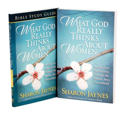 What God Really Thinks About Women, Book & Study Guide   -     By: Sharon Jaynes