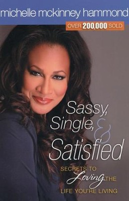 Sassy, Single, and Satisfied  -     By: Michelle McKinney Hammond