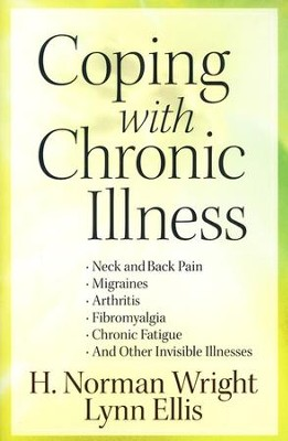 Coping with Chronic Illness  -     By: H. Norman Wright, Lynn Ellis