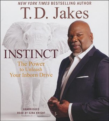 Instinct: Unleashing Your Natural Drive For Ultimate Success, Audiobook CD, Unabridged  -     By: T.D. Jakes