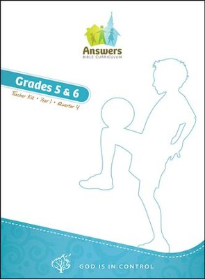 Answers Bible Curriculum: God Is in Control Grades 5&6 Teacher's Kit Year 1 Quarter 4  -