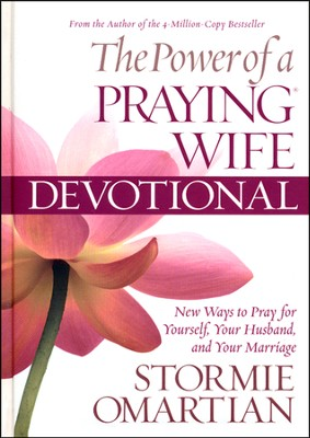 The Power of a Praying Wife Devotional Deluxe Edition  -     By: Stormie Omartian