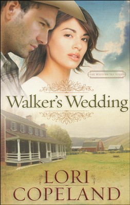 Walker's Wedding, Western Sky Series #3   -     By: Lori Copeland