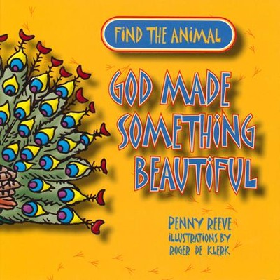 God Made Something Beautiful  -     By: Penny Reeve