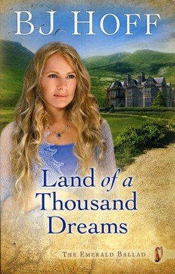 Land of a Thousand Dreams, Emerald Ballad Series #3   -     By: B.J. Hoff