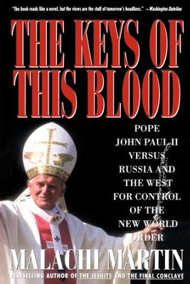 Keys of This Blood: Pope John Paul II Versus Russia and the West for C - eBook  -     By: Malachi Martin