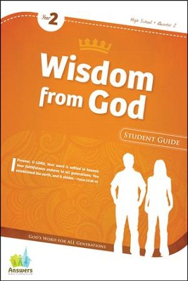 Answers Bible Curriculum: Wisdom from God High School Student Guide (Year 2 Quarter 2)  -