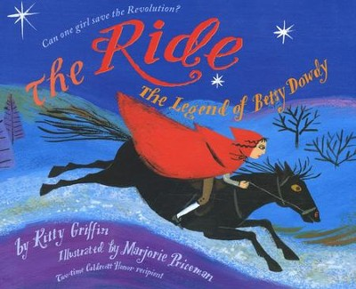 The Ride: The Legend of Betsy Dowdy  -     By: Kitty Griffin