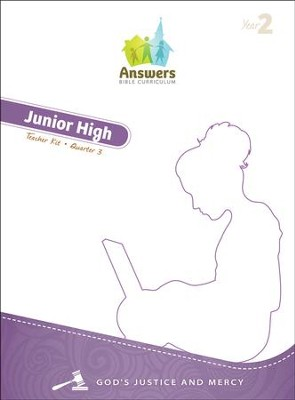 Answers Bible Curriculum: God's Justice & Mercy Jr.  High Teacher Kit (Year 2 Quarter 3)  -