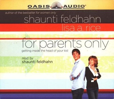 For Parents Only: Getting Inside the Head of Your Kid - audiobook on CD  -     By: Shaunti Feldhahn, Lisa A. Rice