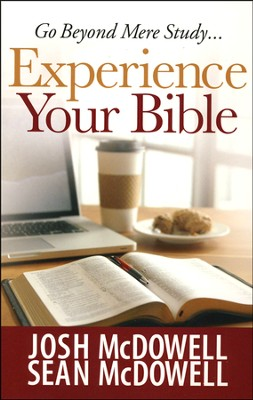 Experience Your Bible  -     By: Josh McDowell, Sean McDowell