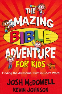 The Amazing Bible Adventure for Kids  -     By: Josh McDowell, Kevin Johnson