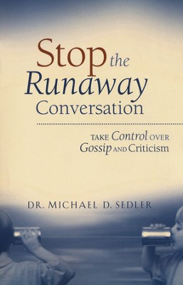 Stop the Runaway Conversation  -     By: Dr. Michael D. Sedler