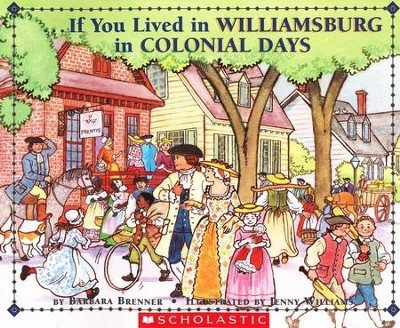 If You Lived in Williamsburg in Colonial Days   -     By: Barbara Brenner     Illustrated By: Jennie Williams