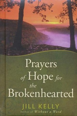 Prayers of Hope for the Brokenhearted  -     By: Jill Kelly