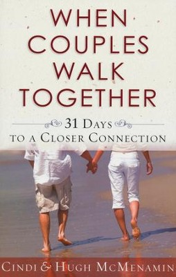 When Couples Walk Together: 31 Days to a Closer Connection  -     By: Cindi McMenamin, Hugh McMenamin