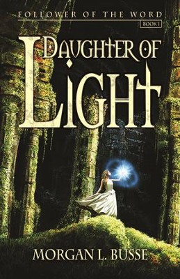 Daughter of Light  -     By: Morgan Busse