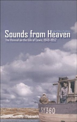 Sounds From Heaven: The Revival on the Isle of  Lewis, 1949-1952  -     By: Colin Peckham, Mary Peckham
