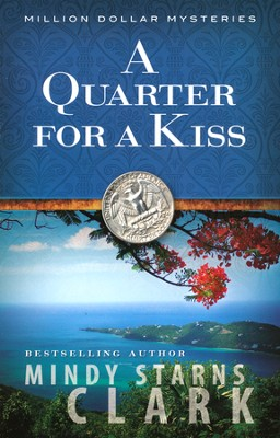 A Quarter for a Kiss, Million Dollar Mysteries Series #4   -     By: Mindy Starns-Clark