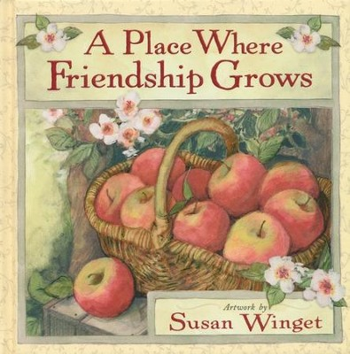 A Place Where Friendship Grows  -     By: Susan Winget(Illustrator)     Illustrated By: Susan Winget
