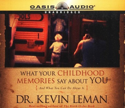 What Your Childhood Memories Say - audiobook on CD   -     By: Dr. Kevin Leman