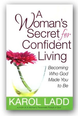 A Woman's Secret for Confident Living  -     By: Karol Ladd