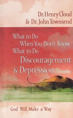 What to Do When You Don't Know What to Do: Discouragement &  -     By: Dr. Henry Cloud, Dr. John Townsend