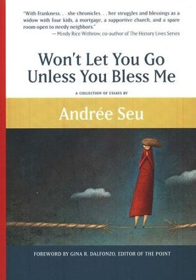 Won't Let You Go Unless You Bless Me   -     By: Andree Seu