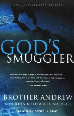 God's Smuggler: 35th Anniversary Edition   -     By: Brother Andrew, John Sherrill, Elizabeth Sherrill