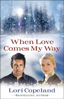 When Love Comes My Way  -     By: Lori Copeland