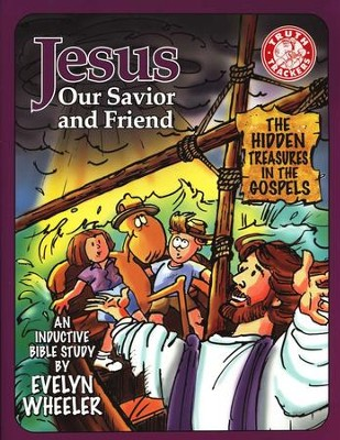 Jesus, Our Savior and Friend: The Hidden Treasures in the Gospels   -     By: Evelyn Wheeler