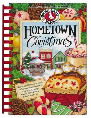 Hometown Christmas Cookbook: Over 200 Scrumptious Recipes for Every Holiday Occasion  -     By: Gooseberry Patch