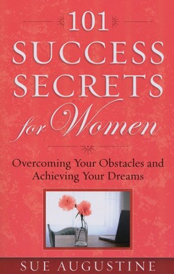 101 Success Secrets for Women: Overcoming Your Obstacles and Achieving Your Dreams - Slightly Imperfect  -     By: Sue Augustine