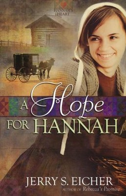 A Hope for Hannah, Hannah's Heart Series #2 (rpkgd)   -     By: Jerry Eicher