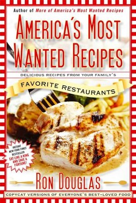 America's Most Wanted Recipes: Delicious Recipes from Your Family's Favorite Restaurants - eBook  -     By: Ron Douglas