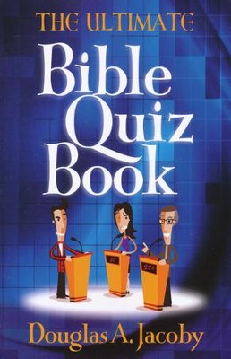 The Ultimate Bible Quiz Book  -     By: Douglas A. Jacoby