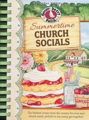 Summertime Church Socials Cookbook: The Freshest Recipes From Country for the Next Church Social, Potluck or Any Sunny Get-Together!  -