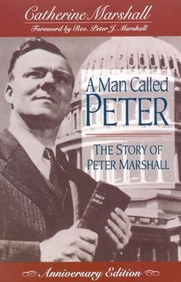 A Man Called Peter, Anniversary Edition: The Story of Peter  Marshall  -     By: Catherine Marshall