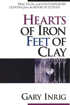 Hearts of Iron, Feet of Clay  -     By: Gary Inrig