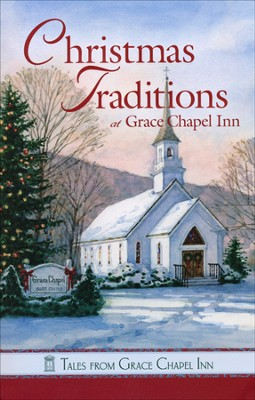 Christmas Traditions at Grace Chapel Inn, Grace Chapel Inn Series  -