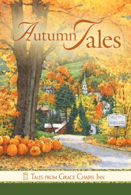 Autumn Tales, Grace Chapel Inn Series   -     By: Jolyn & William Sharp