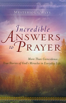 Incredible Answers To Prayer: More Than Coincidence . . . True Stories of God's Miracles in Everyday Life   -     By: Guideposts Editors