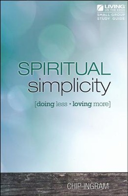 Spiritual Simplicity Study Guide  -     By: Chip Ingram