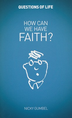 How Can We Have Faith? Booklet   -     By: Nicky Gumbel