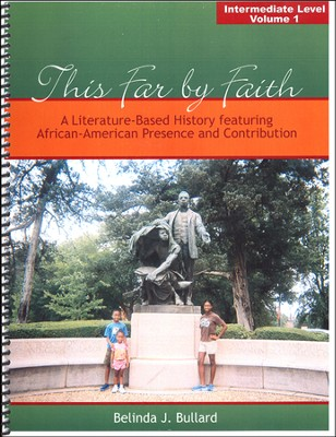 This Far by Faith: A Literature-Based History featuring African-American Presence & Contribution, Int. Level V1  -     By: Belinda J. Bullard