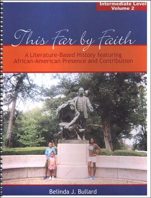 This Far by Faith: A Literature-Based History featuring African-American Presence & Contribution Int. Level V2  -     By: Belinda J. Bullard