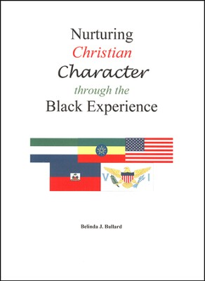 Nurturing Christian Character through the Black  Experience  -     By: Belinda J. Bullard
